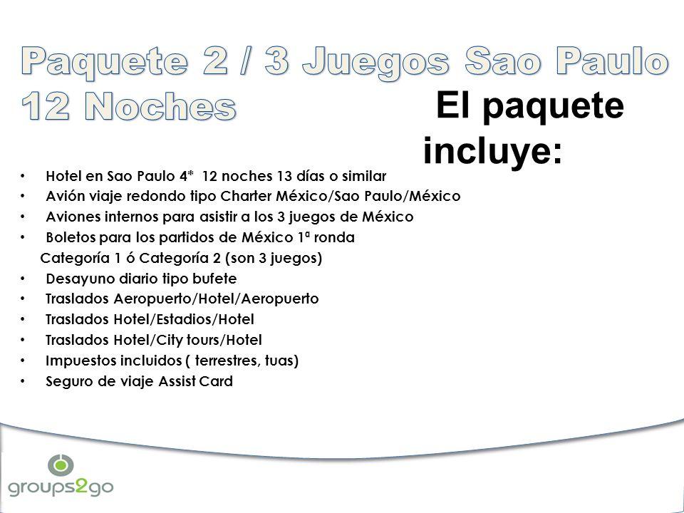 El paquete incluye: Hotel en Sao Paulo 4* 12 noches 13 días o similar Avión viaje redondo tipo Charter México/Sao Paulo/México Aviones internos para asistir a los 3 juegos de México Boletos para los partidos de México 1ª ronda Categoría 1 ó Categoría 2 (son 3 juegos) Desayuno diario tipo bufete Traslados Aeropuerto/Hotel/Aeropuerto Traslados Hotel/Estadios/Hotel Traslados Hotel/City tours/Hotel Impuestos incluidos ( terrestres, tuas) Seguro de viaje Assist Card