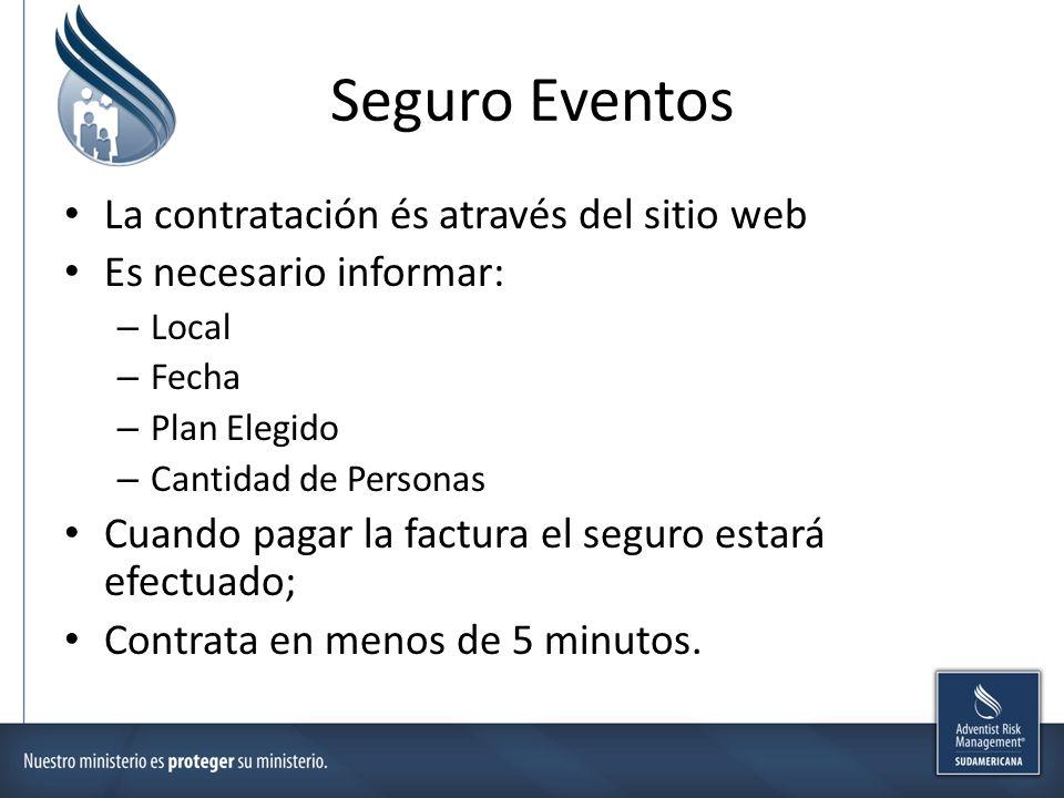 Seguro Eventos La contratación és através del sitio web Es necesario informar: – Local – Fecha – Plan Elegido – Cantidad de Personas Cuando pagar la f