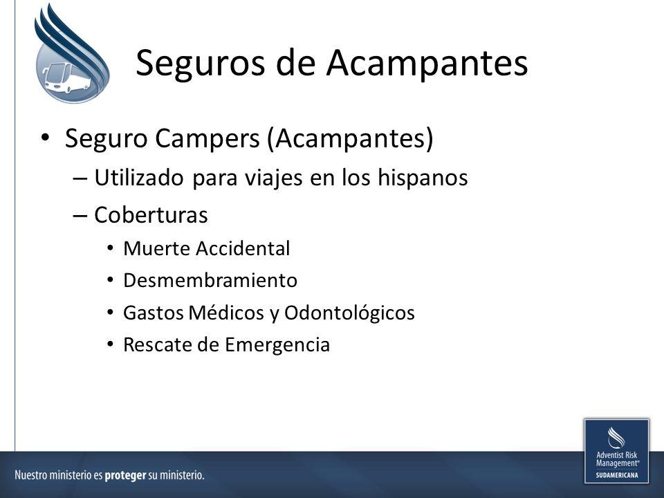Seguros de Acampantes Seguro Campers (Acampantes) – Utilizado para viajes en los hispanos – Coberturas Muerte Accidental Desmembramiento Gastos Médicos y Odontológicos Rescate de Emergencia