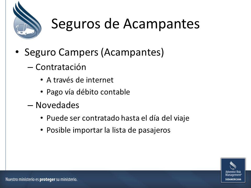 Seguros de Acampantes Seguro Campers (Acampantes) – Contratación A través de internet Pago vía débito contable – Novedades Puede ser contratado hasta