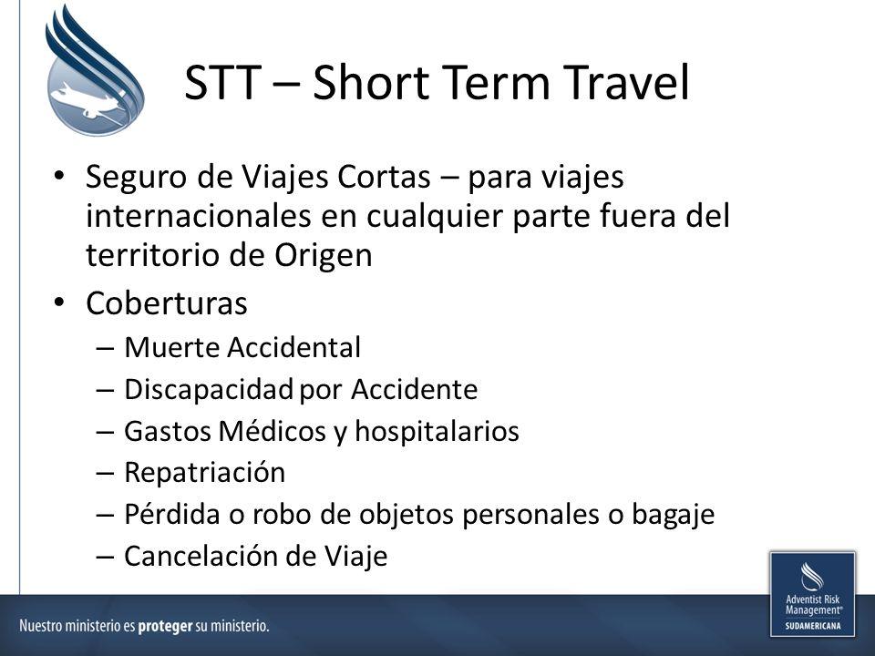 STT – Short Term Travel Seguro de Viajes Cortas – para viajes internacionales en cualquier parte fuera del territorio de Origen Coberturas – Muerte Ac