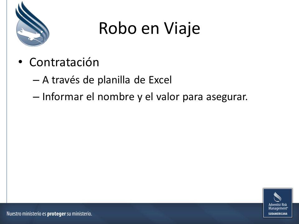 Robo en Viaje Contratación – A través de planilla de Excel – Informar el nombre y el valor para asegurar.