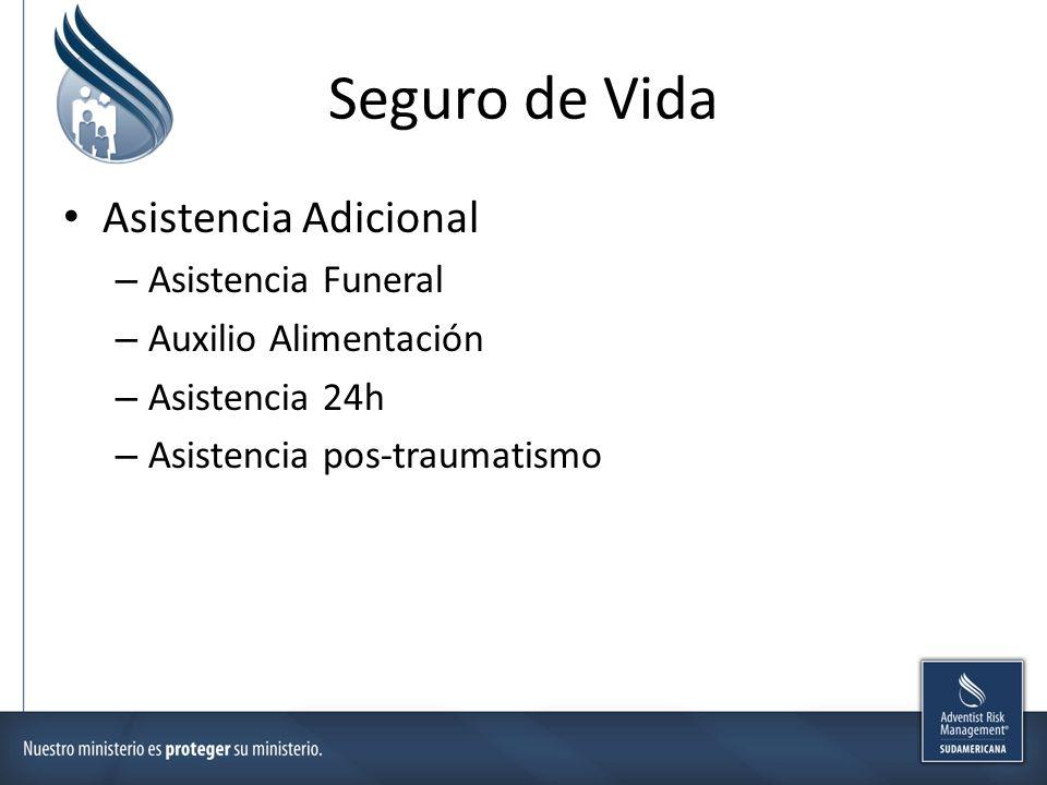 Seguro de Vida Asistencia Adicional – Asistencia Funeral – Auxilio Alimentación – Asistencia 24h – Asistencia pos-traumatismo