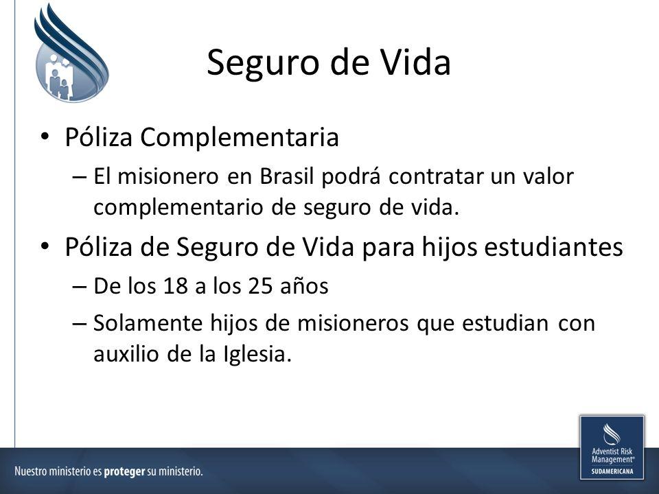 Seguro de Vida Póliza Complementaria – El misionero en Brasil podrá contratar un valor complementario de seguro de vida. Póliza de Seguro de Vida para