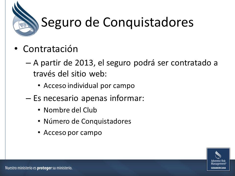 Seguro de Conquistadores Contratación – A partir de 2013, el seguro podrá ser contratado a través del sitio web: Acceso individual por campo – Es nece