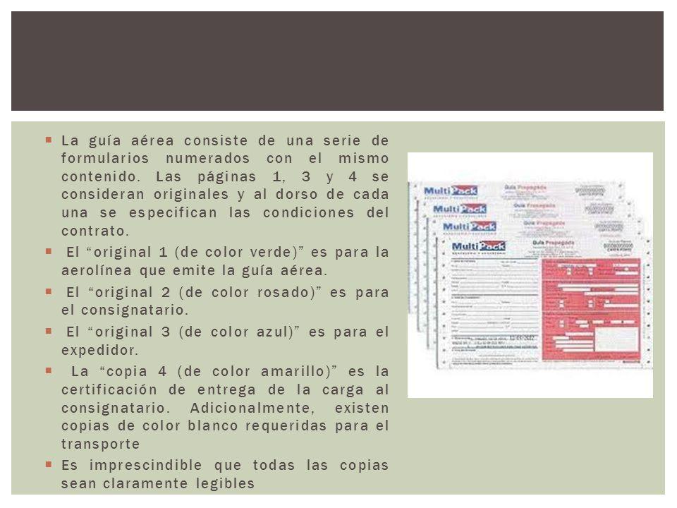 La guía aérea consiste de una serie de formularios numerados con el mismo contenido. Las páginas 1, 3 y 4 se consideran originales y al dorso de cada
