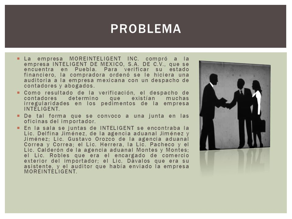 La empresa MOREINTELIGENT INC. compró a la empresa INTELIGENT DE MEXICO, S.A. DE C.V., que se encuentra en Puebla. Para verificar su estado financiero
