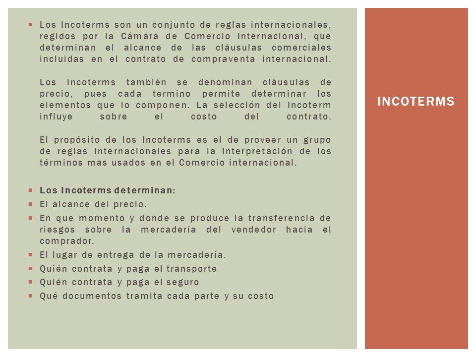 Los Incoterms son un conjunto de reglas internacionales, regidos por la Cámara de Comercio Internacional, que determinan el alcance de las cláusulas comerciales incluidas en el contrato de compraventa internacional.