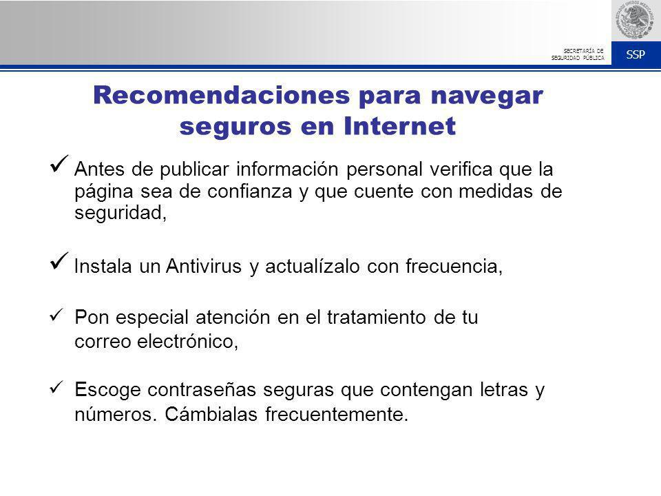 SSP SECRETARÍA DE SEGURIDAD PÚBLICA Antes de publicar información personal verifica que la página sea de confianza y que cuente con medidas de segurid