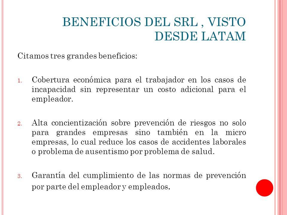 BENEFICIOS DEL SRL, VISTO DESDE LATAM Citamos tres grandes beneficios: 1.