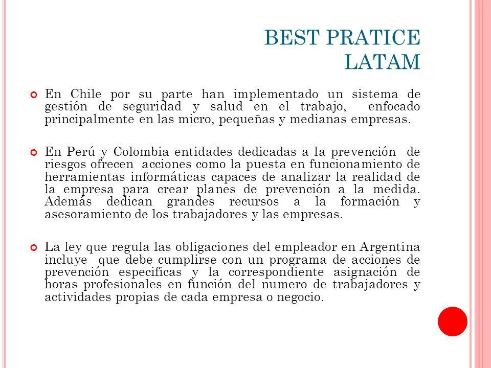 BEST PRATICE LATAM En Chile por su parte han implementado un sistema de gestión de seguridad y salud en el trabajo, enfocado principalmente en las micro, pequeñas y medianas empresas.