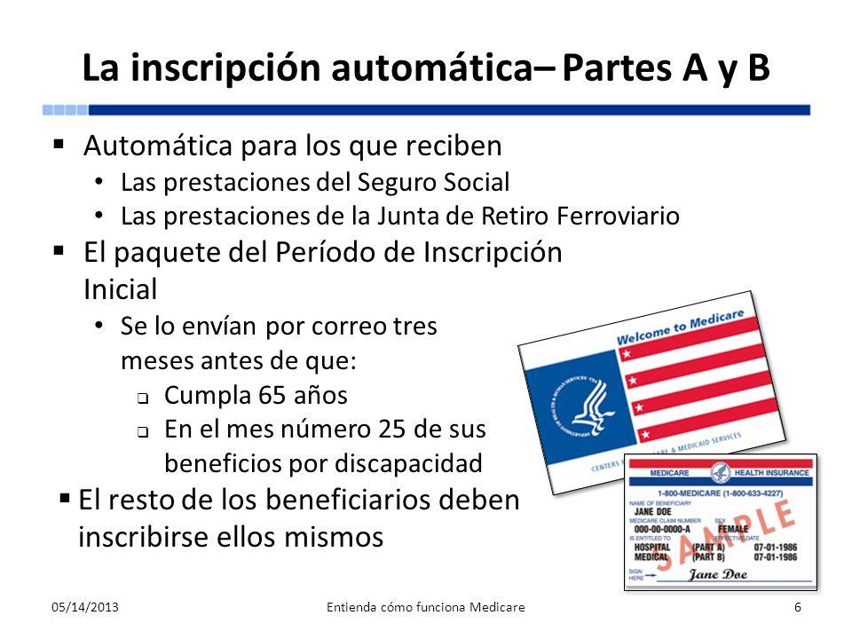 La inscripción automática– Partes A y B Automática para los que reciben Las prestaciones del Seguro Social Las prestaciones de la Junta de Retiro Ferr