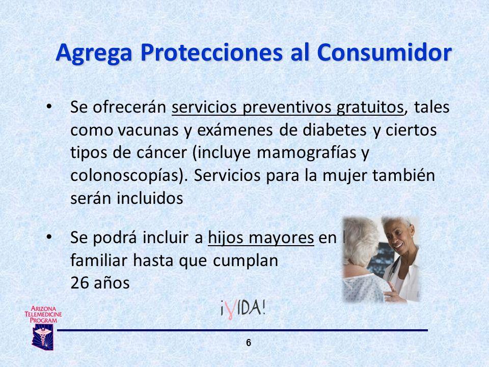6 Se ofrecerán servicios preventivos gratuitos, tales como vacunas y exámenes de diabetes y ciertos tipos de cáncer (incluye mamografías y colonoscopías).