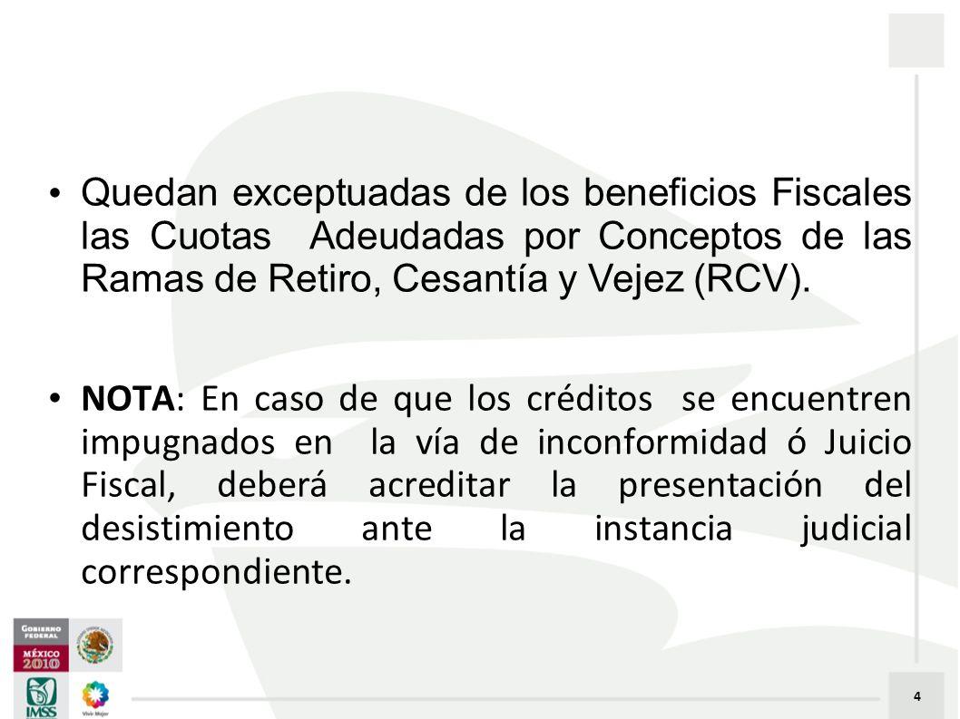 Quedan exceptuadas de los beneficios Fiscales las Cuotas Adeudadas por Conceptos de las Ramas de Retiro, Cesantía y Vejez (RCV).