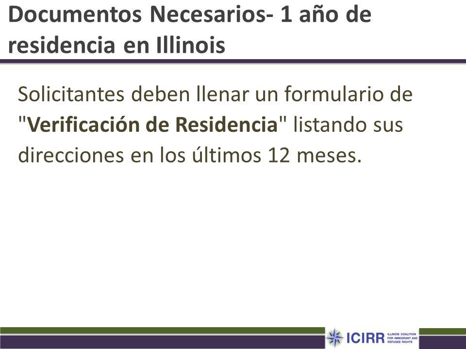 Documentos Necesarios- 1 año de residencia en Illinois Solicitantes deben llenar un formulario de