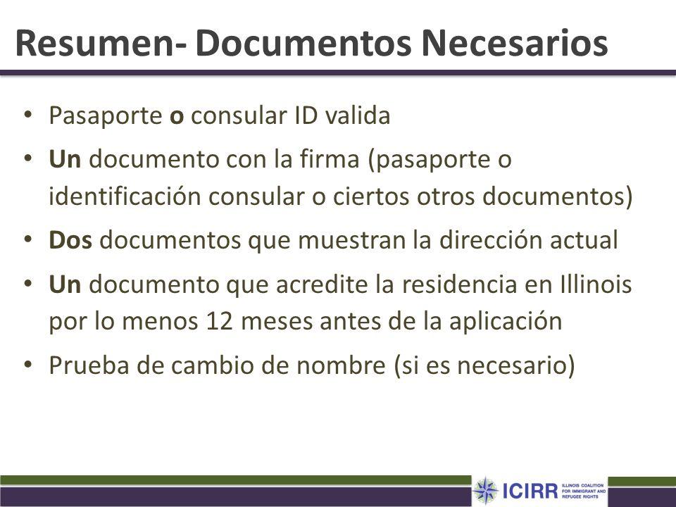 Resumen- Documentos Necesarios Pasaporte o consular ID valida Un documento con la firma (pasaporte o identificación consular o ciertos otros documento