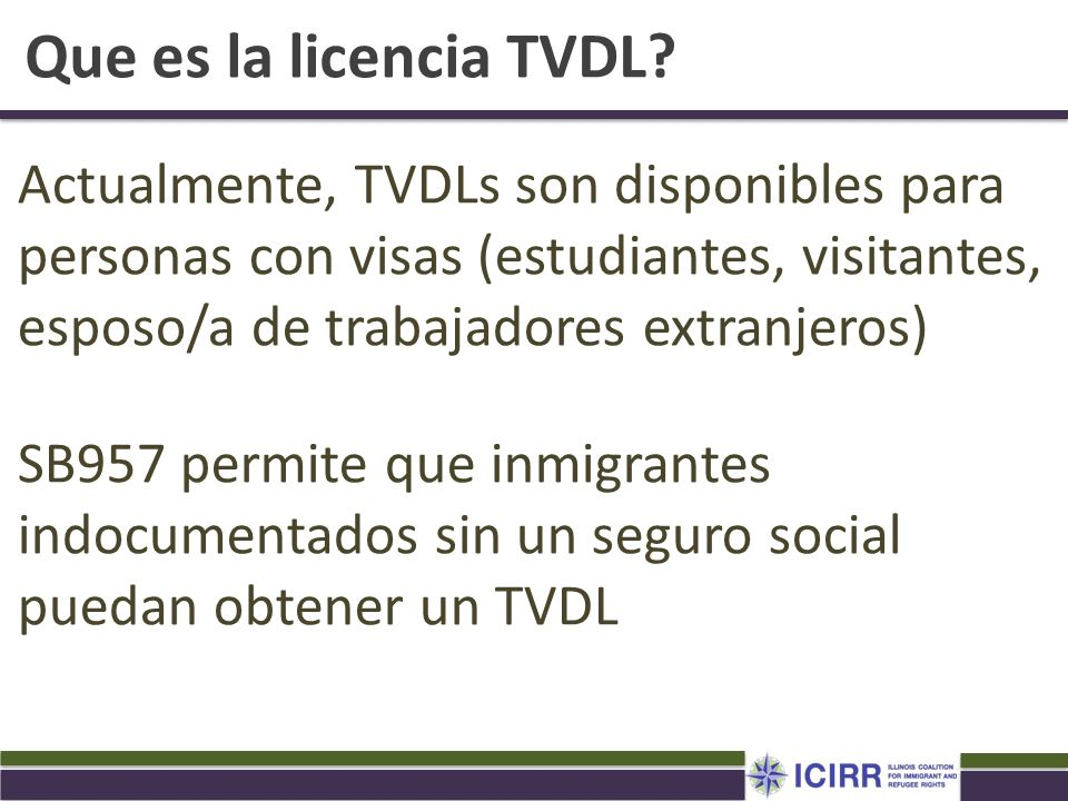 Que es la licencia TVDL? Actualmente, TVDLs son disponibles para personas con visas (estudiantes, visitantes, esposo/a de trabajadores extranjeros) SB