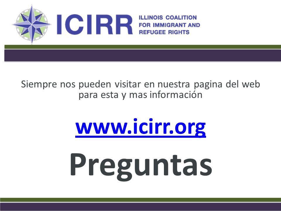 Siempre nos pueden visitar en nuestra pagina del web para esta y mas información www.icirr.org Preguntas