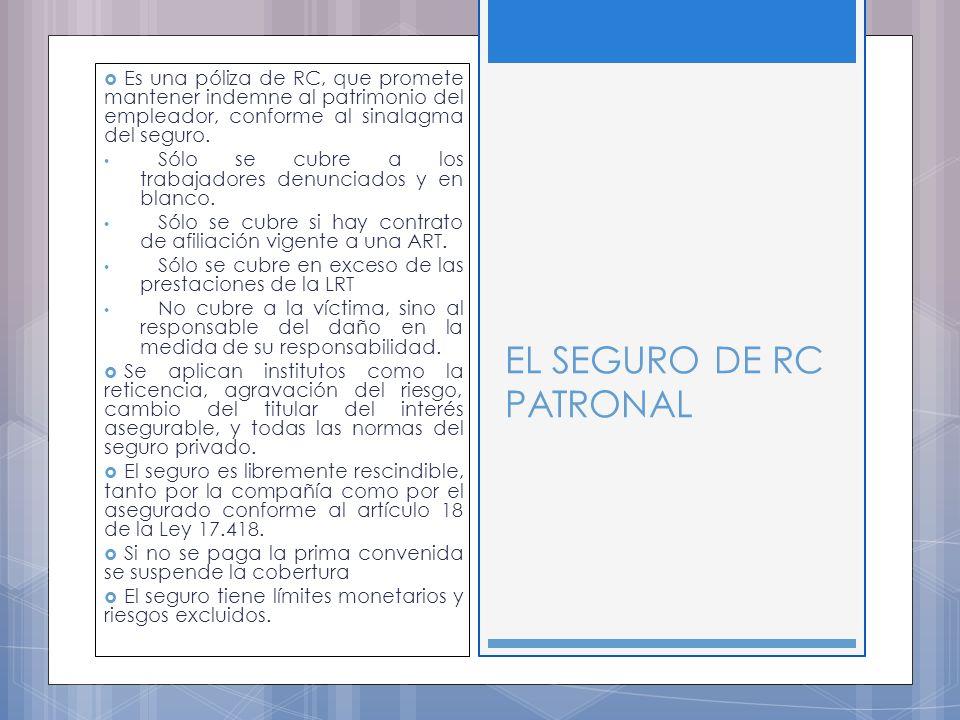 Es una póliza de RC, que promete mantener indemne al patrimonio del empleador, conforme al sinalagma del seguro.