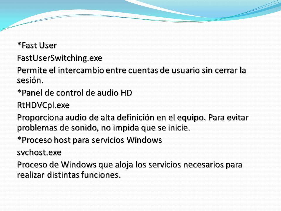 *Fast User FastUserSwitching.exe Permite el intercambio entre cuentas de usuario sin cerrar la sesión.