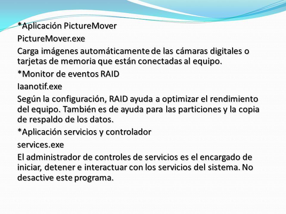 *Aplicación PictureMover PictureMover.exe Carga imágenes automáticamente de las cámaras digitales o tarjetas de memoria que están conectadas al equipo.