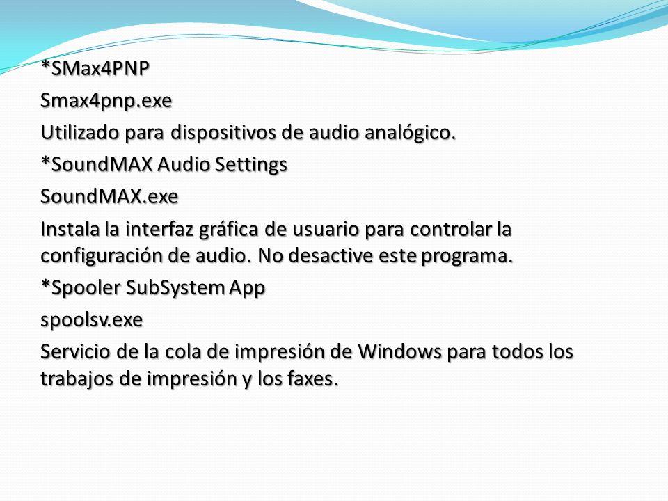 *SMax4PNPSmax4pnp.exe Utilizado para dispositivos de audio analógico.