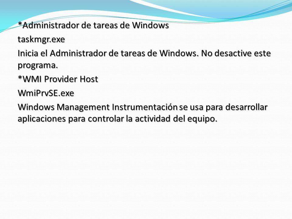 *Administrador de tareas de Windows taskmgr.exe Inicia el Administrador de tareas de Windows.