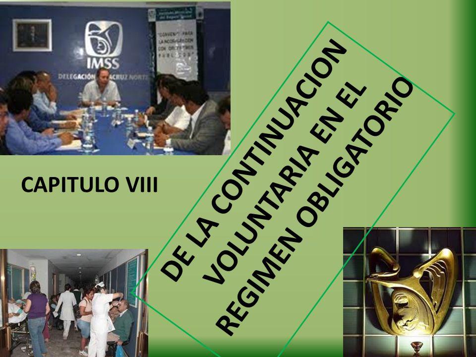 DE LA CONTINUACION VOLUNTARIA EN EL REGIMEN OBLIGATORIO CAPITULO VIII
