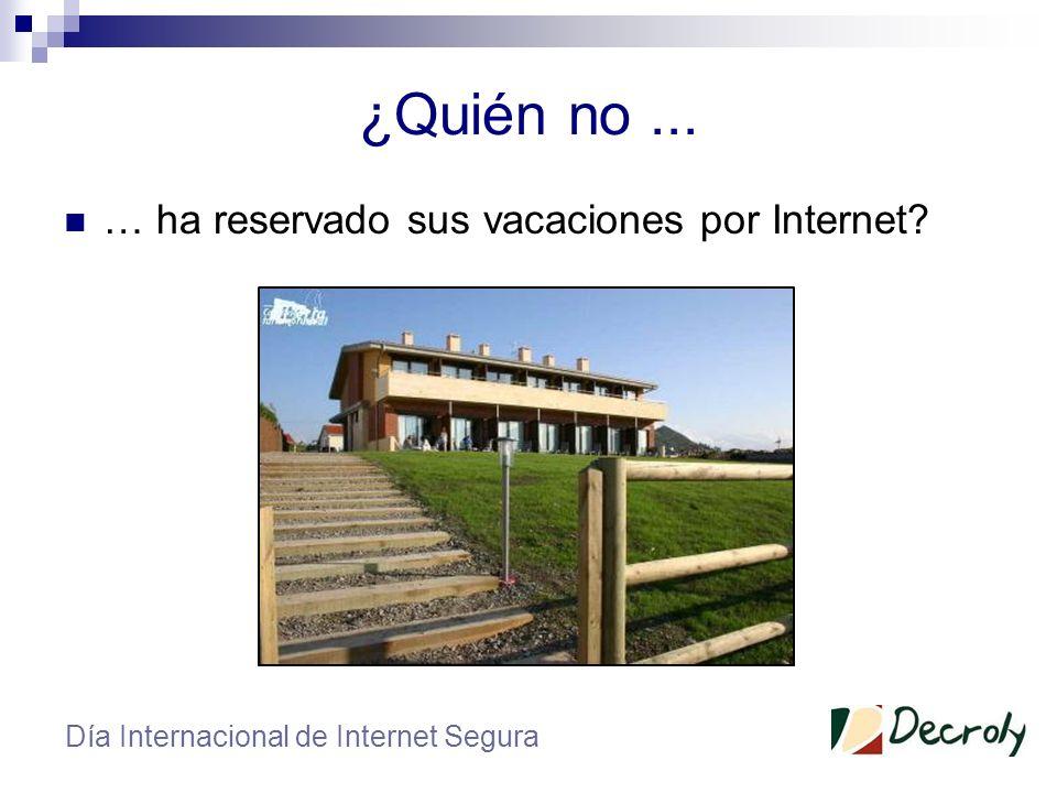 ¿Quién no... … ha comprado cualquier cosa por Internet? Día Internacional de Internet Segura