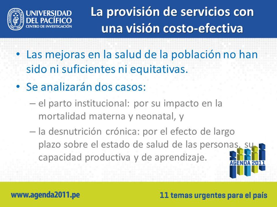 La provisión de servicios con una visión costo-efectiva Las mejoras en la salud de la población no han sido ni suficientes ni equitativas.