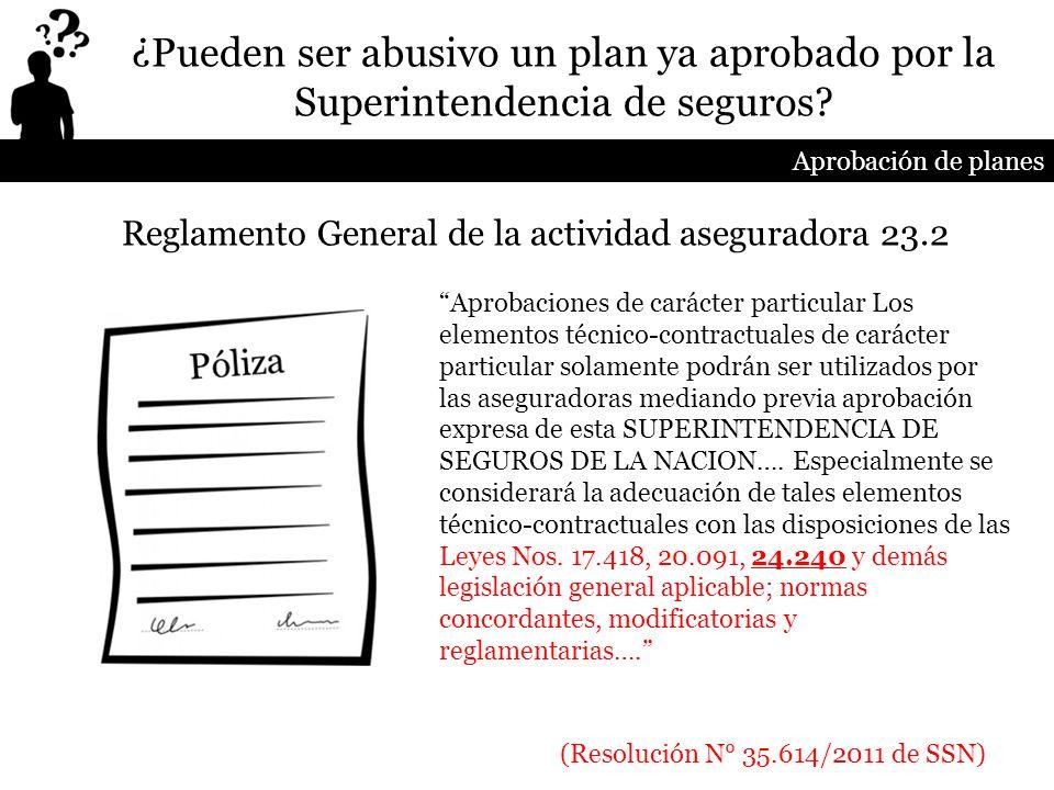 Aprobación de planes ¿Pueden ser abusivo un plan ya aprobado por la Superintendencia de seguros? (Resolución N° 35.614/2011 de SSN) Aprobaciones de ca