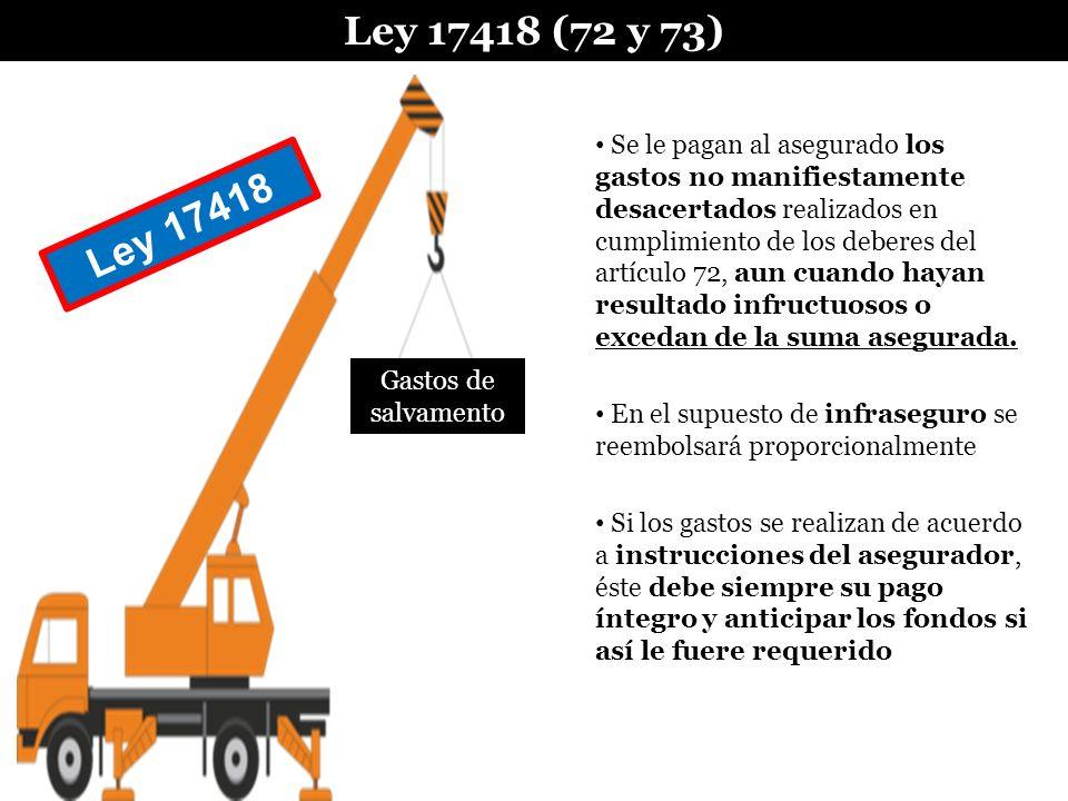 Gastos de salvamento Ley 17418 (72 y 73) Se le pagan al asegurado los gastos no manifiestamente desacertados realizados en cumplimiento de los deberes