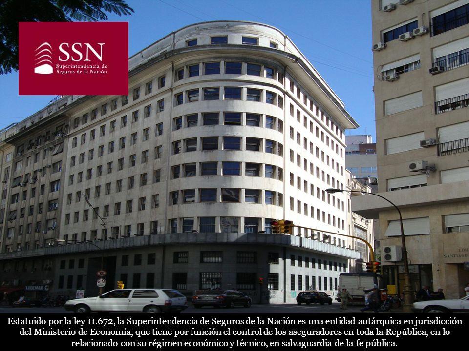 Estatuido por la ley 11.672, la Superintendencia de Seguros de la Nación es una entidad autárquica en jurisdicción del Ministerio de Economía, que tie