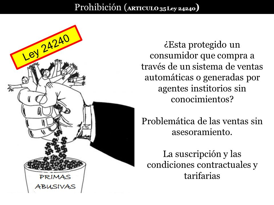 Prohibición ( ARTICULO 35 Ley 24240 ) ¿Esta protegido un consumidor que compra a través de un sistema de ventas automáticas o generadas por agentes in