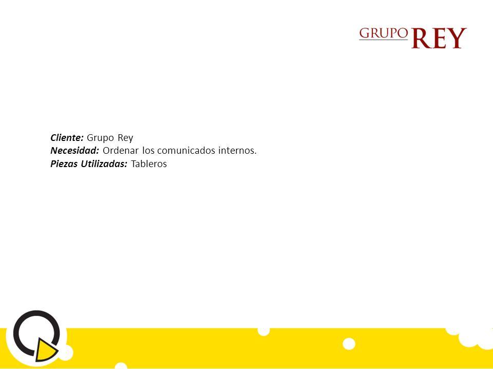 Cliente: Grupo Rey Necesidad: Ordenar los comunicados internos. Piezas Utilizadas: Tableros