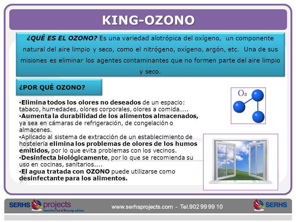 www.serhsprojects.com - Tel.902 99 99 10 KING-OZONO ¿QUÉ ES EL OZONO? Es una variedad alotrópica del oxígeno, un componente natural del aire limpio y