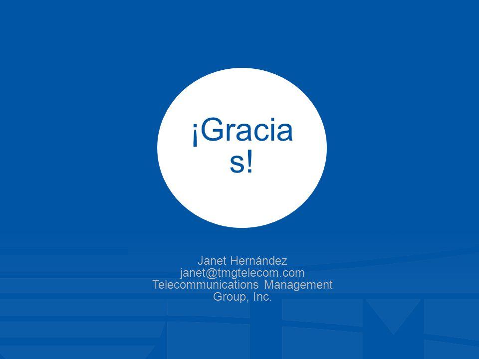 24 ¡Gracia s! Janet Hernández janet@tmgtelecom.com Telecommunications Management Group, Inc.