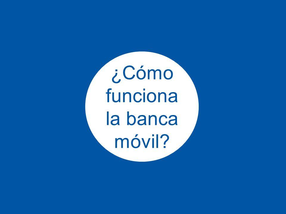 6 Fuente: GSMA Mobile Money for the Unbanked ¿CÓMO FUNCIONA.