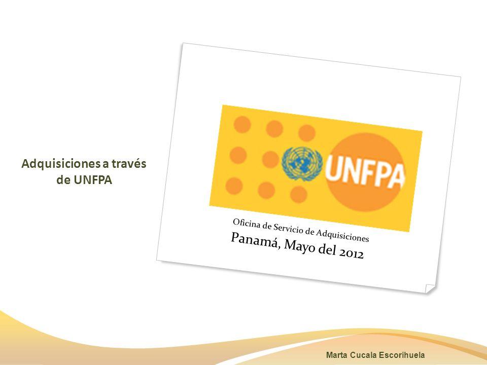 Adquisiciones a través de UNFPA Oficina de Servicio de Adquisiciones Panamá, Mayo del 2012 Marta Cucala Escorihuela