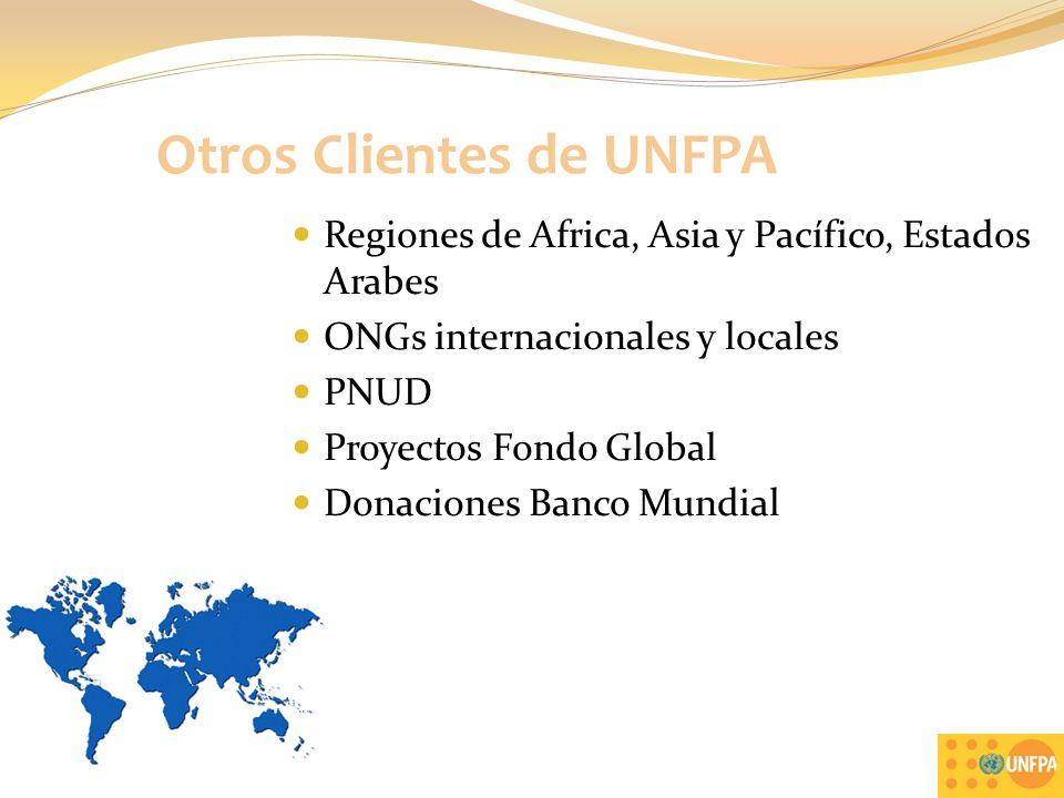 Otros Clientes de UNFPA Regiones de Africa, Asia y Pacífico, Estados Arabes ONGs internacionales y locales PNUD Proyectos Fondo Global Donaciones Banco Mundial 8