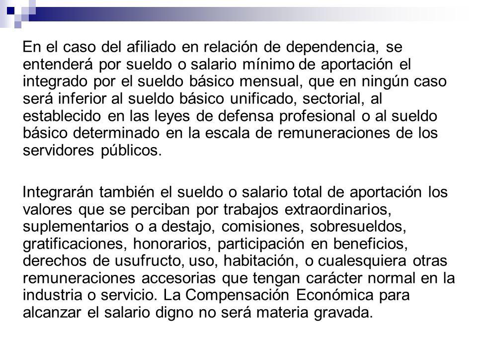 En el caso del afiliado en relación de dependencia, se entenderá por sueldo o salario mínimo de aportación el integrado por el sueldo básico mensual,
