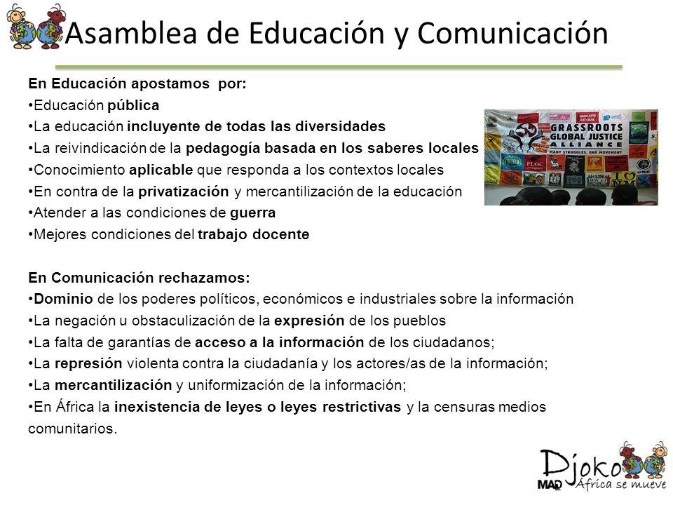 Asamblea de Educación y Comunicación En Educación apostamos por: Educación pública La educación incluyente de todas las diversidades La reivindicación