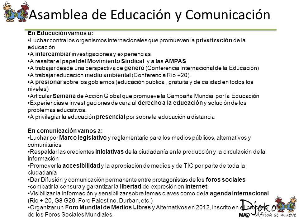 Asamblea de Educación y Comunicación En Educación vamos a: Luchar contra los organismos internacionales que promueven la privatización de la educación
