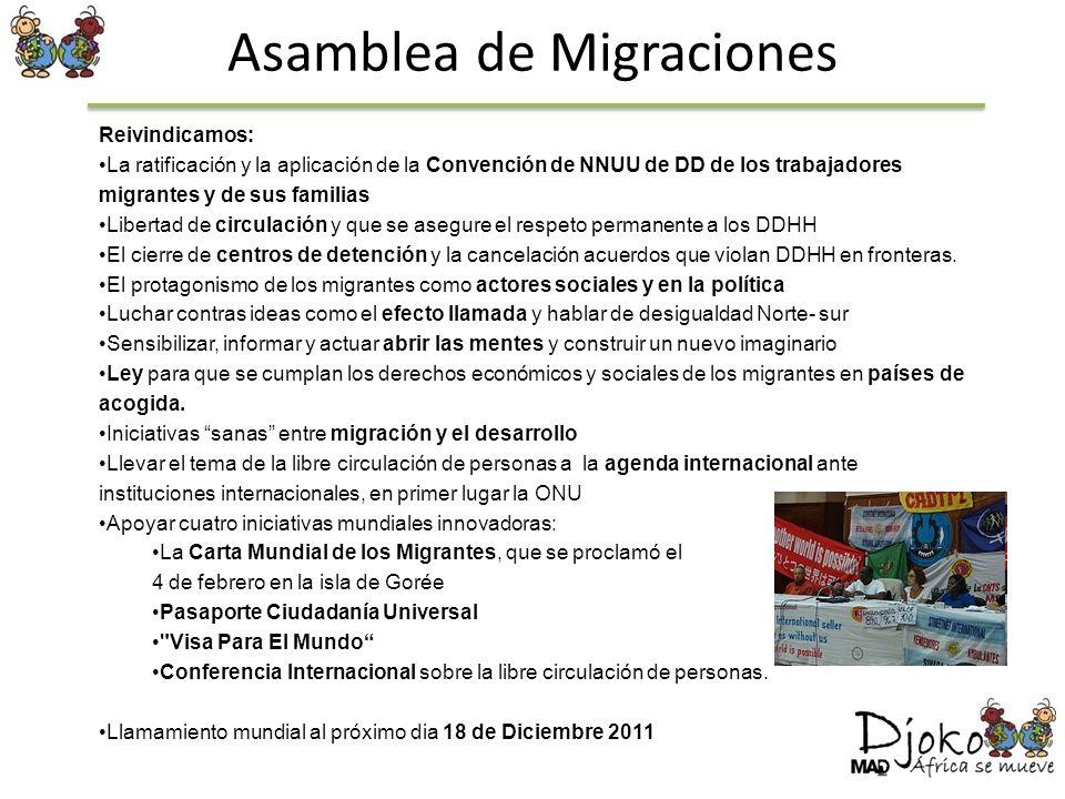 Asamblea de Migraciones Reivindicamos: La ratificación y la aplicación de la Convención de NNUU de DD de los trabajadores migrantes y de sus familias