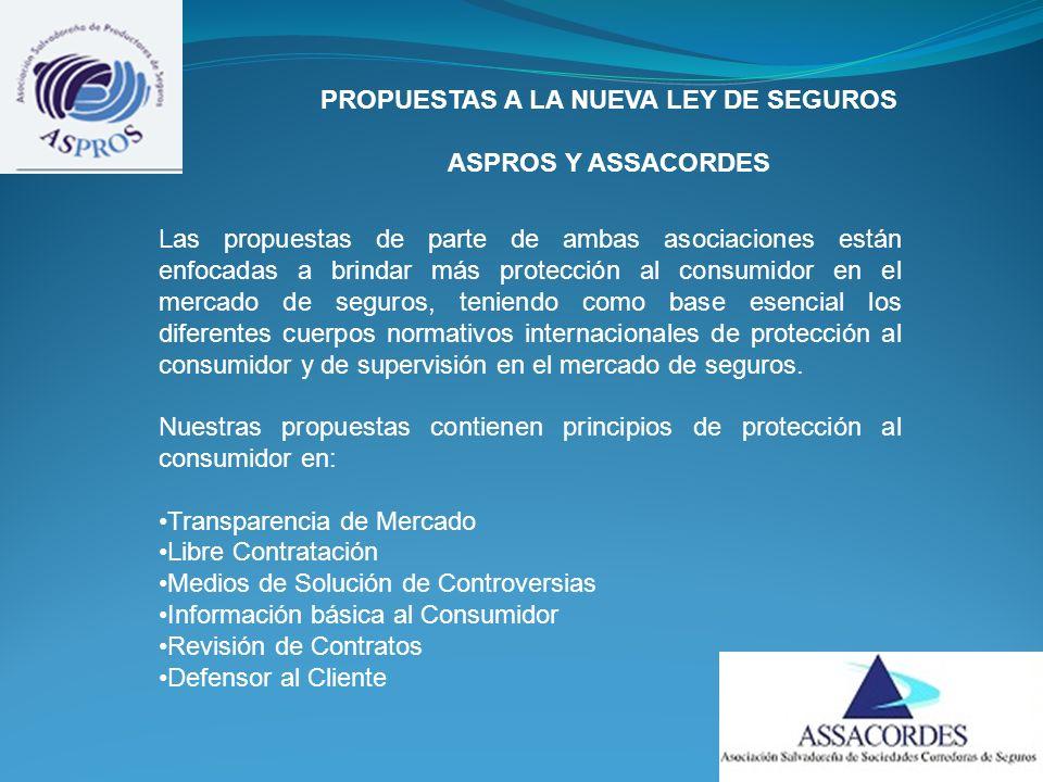 Las propuestas de parte de ambas asociaciones están enfocadas a brindar más protección al consumidor en el mercado de seguros, teniendo como base esencial los diferentes cuerpos normativos internacionales de protección al consumidor y de supervisión en el mercado de seguros.
