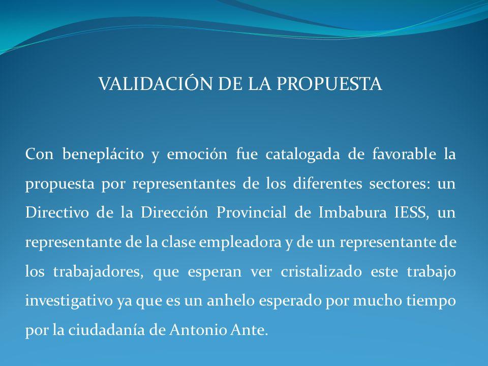 VALIDACIÓN DE LA PROPUESTA Con beneplácito y emoción fue catalogada de favorable la propuesta por representantes de los diferentes sectores: un Direct