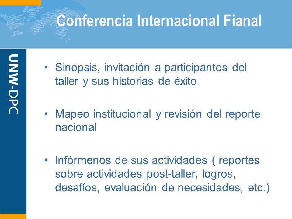 Conferencia Internacional Fianal Sinopsis, invitación a participantes del taller y sus historias de éxito Mapeo institucional y revisión del reporte n