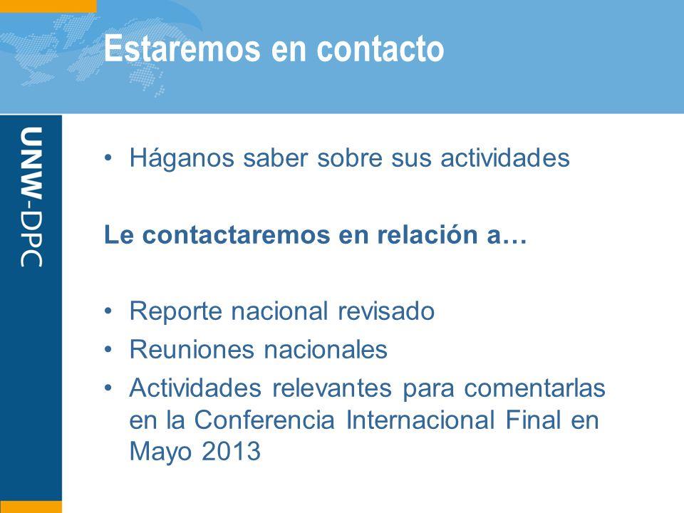 Estaremos en contacto Háganos saber sobre sus actividades Le contactaremos en relación a… Reporte nacional revisado Reuniones nacionales Actividades r