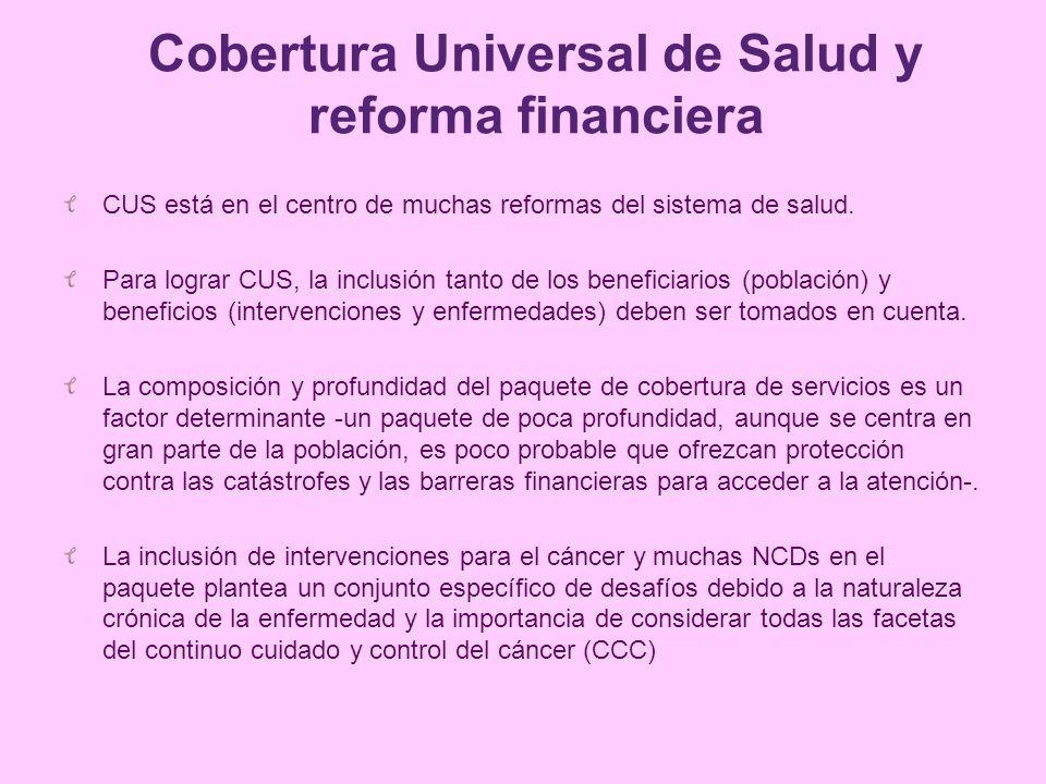 Cobertura Universal de Salud y reforma financiera CUS está en el centro de muchas reformas del sistema de salud. Para lograr CUS, la inclusión tanto d