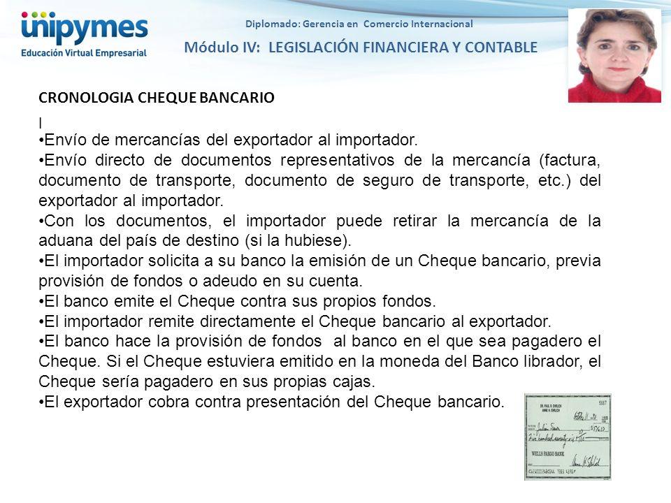 Diplomado: Gerencia en Comercio Internacional Módulo IV: LEGISLACIÓN FINANCIERA Y CONTABLE l Envío de mercancías del exportador al importador. Envío d